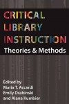 Critical Library Instruction: Theories and Methods -