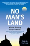 No Man's Land: Where Growing Companies Fail - Doug Tatum