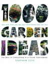 1,000 Garden Ideas: The Best of Everything in a Visual Sourcebook - Stafford Cliff