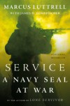 Service: A Navy SEAL at War - Marcus Luttrell, James D. Hornfischer