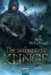 Die zerborstene Klinge: Roman (German Edition) - Kelly McCullough, Frauke Meier