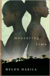 Measuring Time - Helon Habila