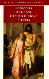Antigone / Oedipus the King / Electra - Sophocles, Edith Hall, H.D.F. Kitto