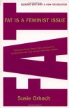 Fat Is A Feminist Issue - Susie Orbach