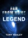 Far From Home 1: Legend - Tony Healey