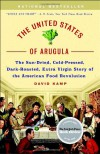 The United States of Arugula: The Sun Dried, Cold Pressed, Dark Roasted, Extra Virgin Story of the American Food Revolution - David Kamp