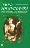 Halina Poświatowska w zwierciadle swej kobiecości - Katarzyna Karaskiewicz