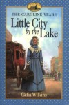 Little City by the Lake - Celia Wilkins, Dan Andreasen