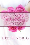 A Wedding Story - Dee Tenorio