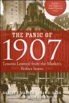The Panic of 1907: Lessons Learned from the Market's Perfect Storm - Robert F. Bruner, Sean D. Carr