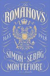 The Romanovs: 1613-1918 - Simon Sebag Montefiore