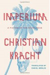 Imperium: A Fiction of the South Seas - Daniel Bowles, Christian Kracht