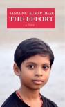The Effort - A Novel - Santonu Kumar Dhar