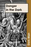 Danger in the Dark (Dark Man #7) - Peter Lancett