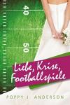 Liebe, Krise, Footballspiele - Poppy J. Anderson