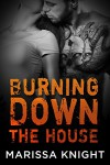 Burning Down the House (Skull Crackers Motorcycle Club) - Marissa Knight