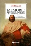 Memorie autobiografiche - Giuseppe Garibaldi