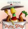 Duck Soup by Urbanovic, Jackie (2008) Hardcover - Urbanovic