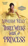 Three Weeks with a Princess - Vanessa Kelly