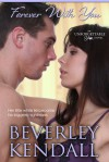 Forever With You (Unforgettable You Book 4) - Beverley Kendall