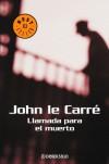 Llamada para el muerto - John le Carré