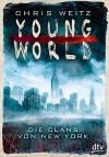Young World - Die Clans von New York: Roman - Chris Weitz, Katharina Orgaß, Gerald Jung