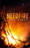 Needfire - Amy Braun