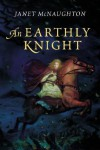 An Earthly Knight - Janet McNaughton