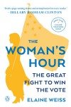 The Woman's Hour: The Great Fight to Win the Vote - Elaine Weiss