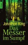 Das Messer im Sumpf - Jonathon King