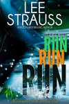 Run Run Run (Gingerbread Man - Episode 1): A Marlow and Sage Mystery (A Nursery Rhyme Suspense) - Lee Strauss