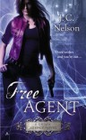 By J. C. Nelson Free Agent (A Grimm Agency Novel) - J. C. Nelson