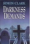 Darkness Demands - Simon Clark