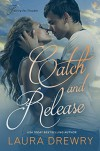 Catch and Release - Laura Drewry