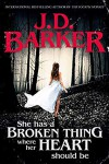 She has a Broken Thing where her Heart should be - J.D. Barker