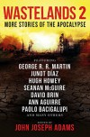Wastelands 2 - More Stories of the Apocalypse - George R.R. Martin, Hugh Howey, John Joseph Adams