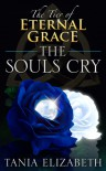 The Tier of Eternal Grace: The Souls Cry (Book Three) - Tania Elizabeth
