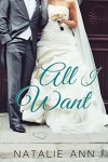 All I Want (All Series Book 4) - Natalie Ann