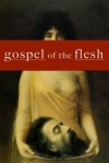 Gospel of the Flesh - Edgar Dear