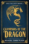 Champions of the Dragon: Humorous Fantasy (Epic Fallacy Book 1) - Michael James Ploof, Holly M. Kothe