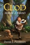 Clod Makes a Friend  - David J. Pedersen