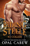 Riding Steele #3: Collide (Ready to Ride) - Opal Carew