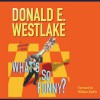 What's So Funny? - William Dufris, Donald E Westlake