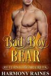 Bad Boy Bear (Return to Bear Creek Book 9) - Harmony Raines