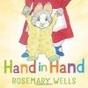 Hand in Hand - Rosemary Wells, Rosemary Wells