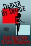Darker By Degree - Keri Knutson, Susan Brahnam