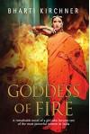 Goddess of Fire: A historical novel set in 17th century India - Bharti Kirchner