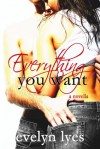 Everything You Want - Evelyn Lyes