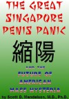 The Great Singapore Penis Panic and the Future of American Mass Hysteria - Scott Mendelson