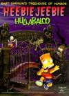 Bart Simpson's Treehouse of Horror: Heebie-Jeebie Hullabaloo - Matt Groening